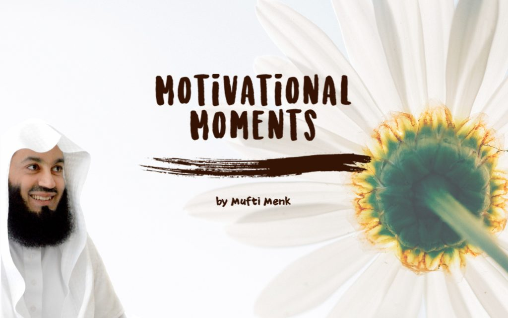 Motivational Moments by Mufti Menk - Mufti Menk